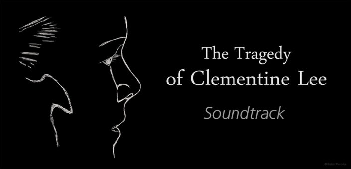 The Tragedy of Clementine Lee Soundtrack by Robin Murarka